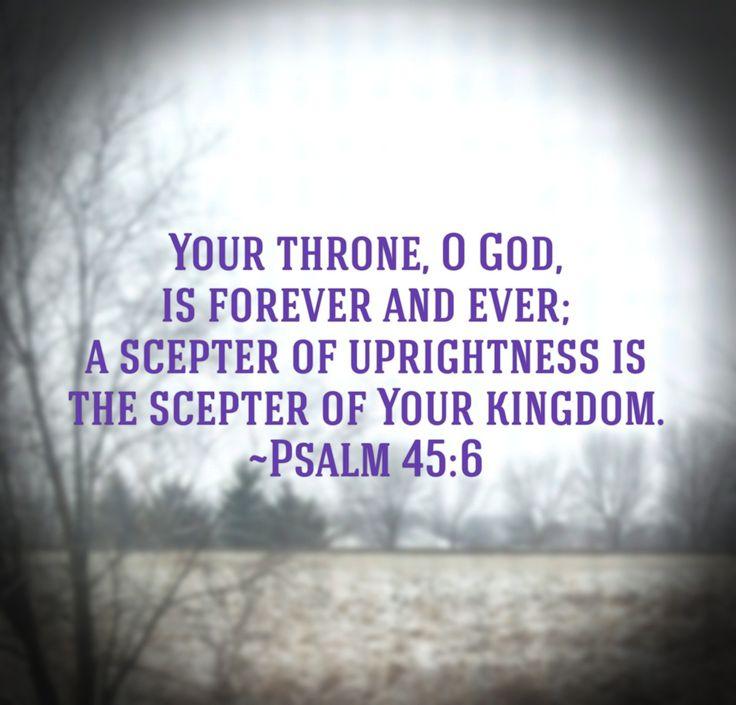 Upright - Psalm 45:6
