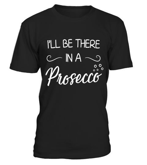 "# I'll Be There In A Prosecco T-Shirt Wine Lover Shirt .  Special Offer, not available in shops      Comes in a variety of styles and colours      Buy yours now before it is too late!      Secured payment via Visa / Mastercard / Amex / PayPal      How to place an order            Choose the model from the drop-down menu      Click on ""Buy it now""      Choose the size and the quantity      Add your delivery address and bank details      And that's it!      Tags: Do you love to drink wine, or…"
