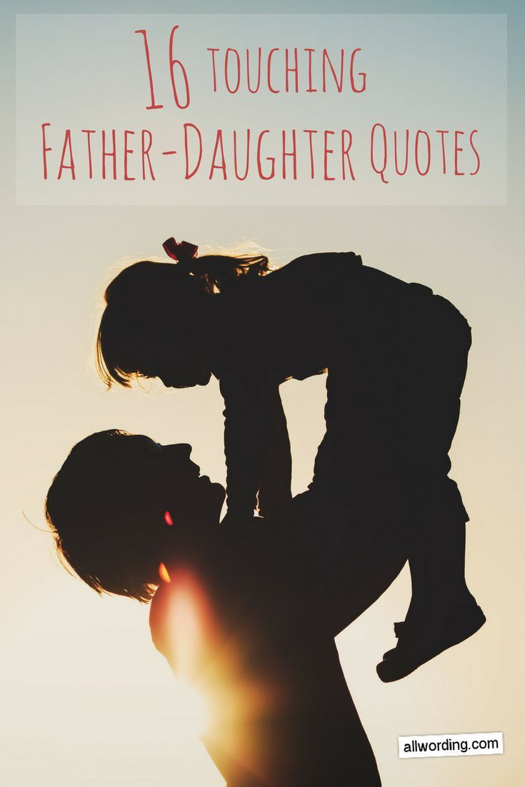 16 of the Most Touching Father Daughter Quotes Ever