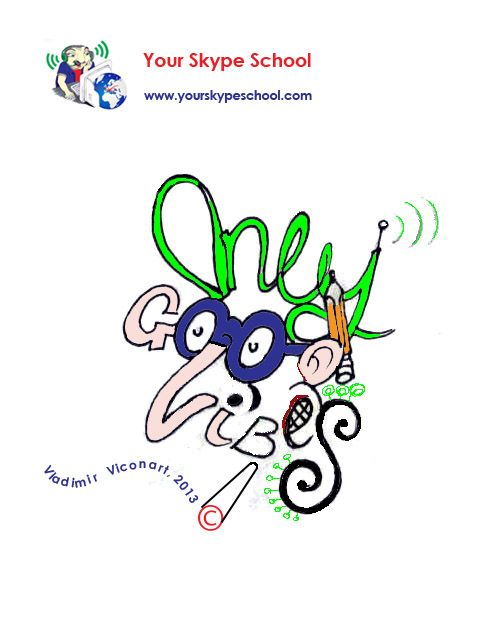 Only Good Vibes! - #typography, #playful #words, #wise #saying, #quote, your skype school #linguistic project, word play, #cartoon, by Vladimir Viconart