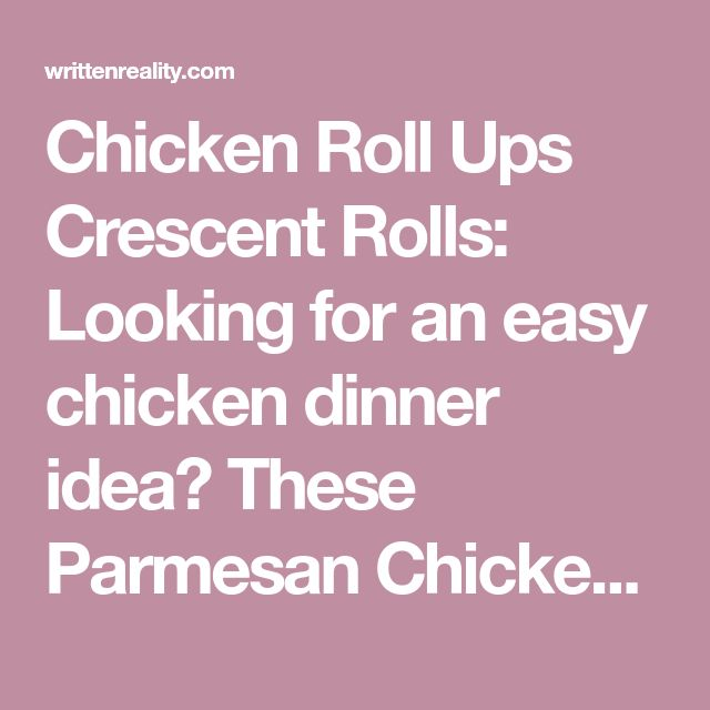 Chicken Roll Ups Crescent Rolls: Looking for an easy chicken dinner idea? These Parmesan Chicken Roll Ups will be one of your favorite easy chicken recipes.