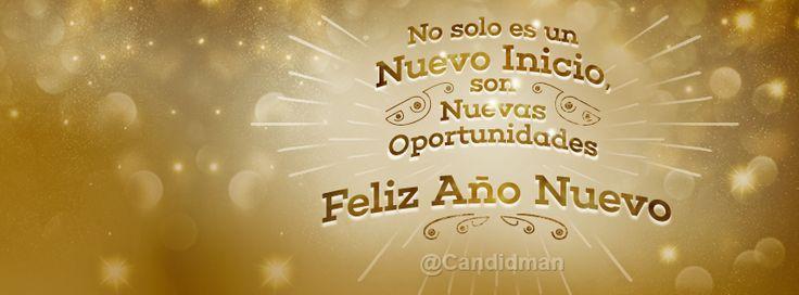 """""""No solo es un nuevo inicio, son nuevas #Oportunidades"""". ¡Feliz Año Nuevo! @candidman #Frases #Navidad #Portada #Facebook"""