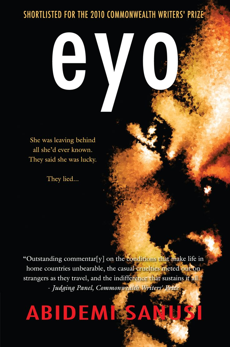 Eyo, shortlisted for the Commonwealth Writers' Prize in 2010. I didn't win. But, the book does a great job in raising awareness of human trafficking