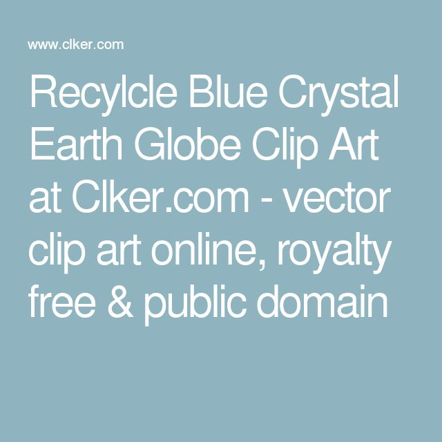 Recylcle Blue Crystal Earth Globe Clip Art at Clker.com - vector clip art online, royalty free & public domain