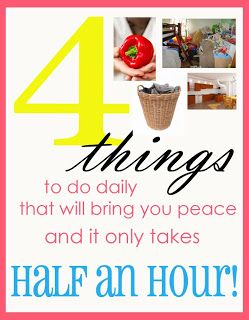 4 Things I do (and I do actually do them) every day to bring peace into my housewife life. Just so much to do, hard to organize it all around kids!