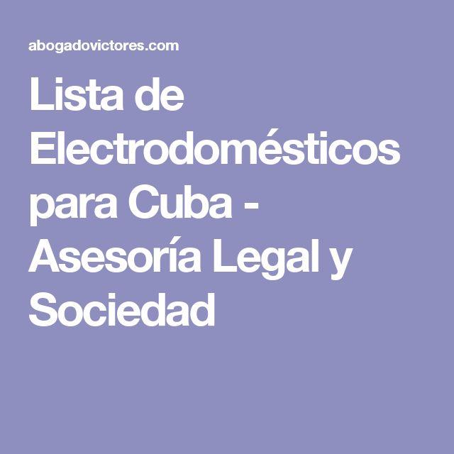 Lista de Electrodomésticos para Cuba - Asesoría Legal y Sociedad