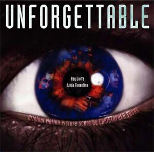 Unforgettable (Perseverance Ltd.) Composer: Christopher Young - Available Now: Screen Archives Entertainment (U.S.)