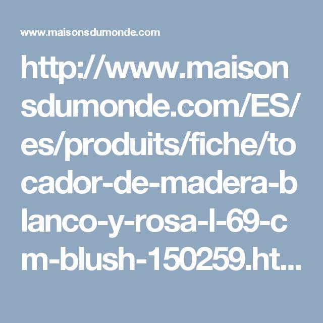 http://www.maisonsdumonde.com/ES/es/produits/fiche/tocador-de-madera-blanco-y-rosa-l-69-cm-blush-150259.htm