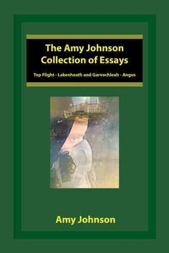 The Amy Johnson Collection of Essays: Top Flight - Lakenheath and Garvochleah - Angus