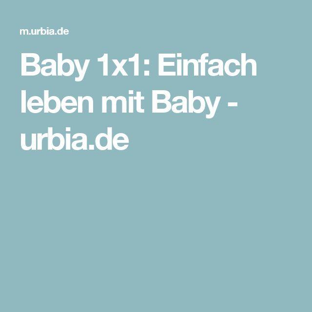 Baby 1x1: Einfach leben mit Baby - urbia.de