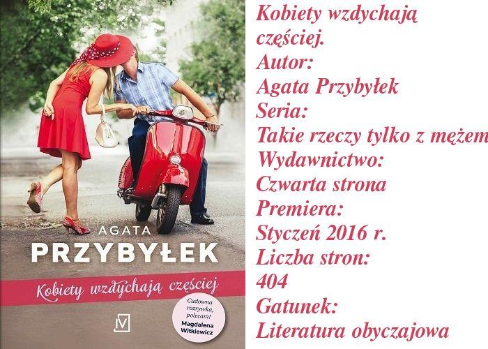 """Książko, miłości moja.: O nowej książce Agaty Przybyłek. Czy dobra passa autorki trwa? """"Kobiety wzdychają częściej""""."""