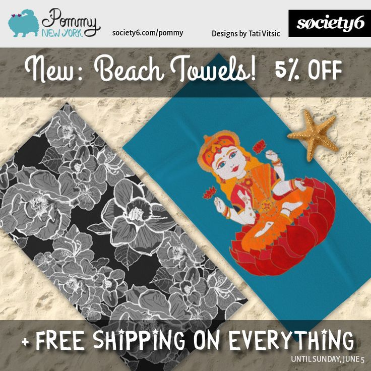 New Beach Towels with 5% OFF + FREE SHIPPING ON EVERYTHING, until tomorrow, June 5. Use promo link: https://society6.com/pommy/beach-towels?promo=4B3PHCJXPPRJ