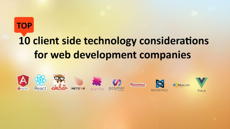 Top 10 client side technology considerations for web development companies #SoftwareOutsourcingCompanyIndia #eCommerceSolutionProviderIndia #eCommerceSolutionProvider