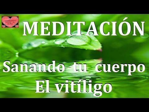 MEDITACIÓN. Sanando tu cuerpo. Vitíligo - YouTube
