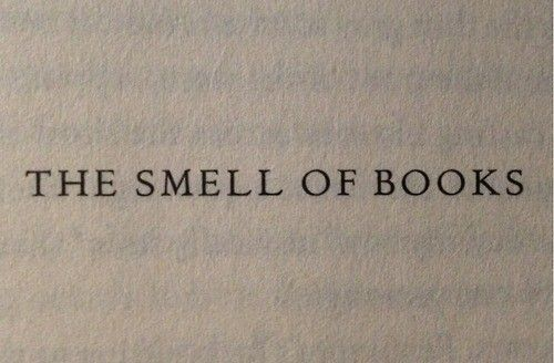 And everyone said I was weird for sniffing books