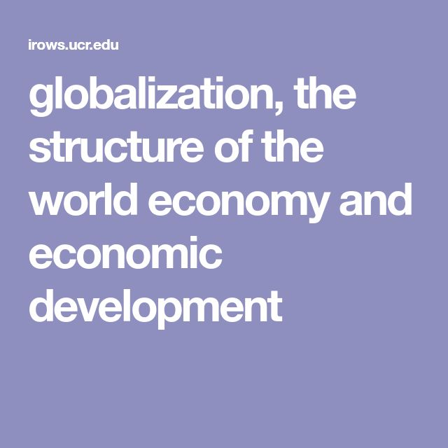 globalization, the structure of the world economy and economic development