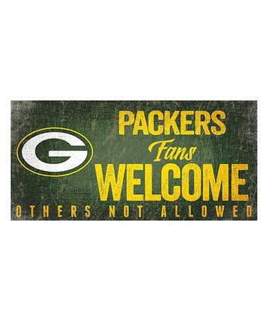 Loving this Green Bay Packers 'Fans Welcome' Sign on #zulily! #zulilyfinds