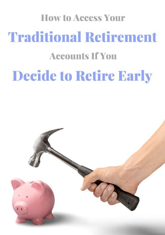 How to Access Traditional Funds In Early Retirement