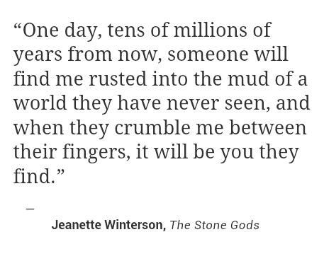 quote from The Stone Gods - Jeanette Winterson (novel)