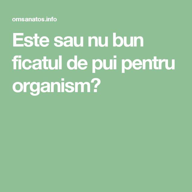 Este sau nu bun ficatul de pui pentru organism?