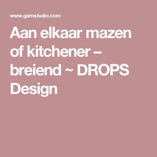Aan elkaar mazen of kitchener – breiend ~ DROPS Design