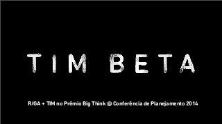 TIM beta no Prêmio Big Think 2014