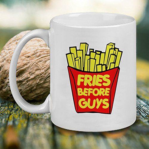https://www.amazon.com/Fries-Before-Guys-Coffee-Mug/dp/B01M1O3XEM/ref=sr_1_49?ie=UTF8&qid=1476515951&sr=8-49&keywords=Thepodomoro