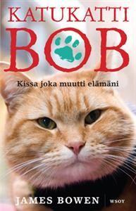 Katukatti Bob - Kissa joka muutti elämäni