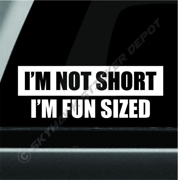 I m not short i m fun sized funny bumper sticker vinyl decal girl jdm chick
