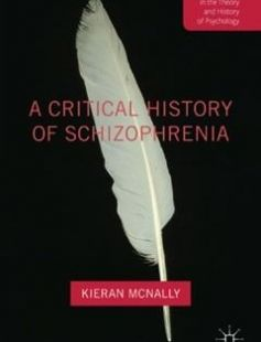 A Critical History of Schizophrenia free download by Kieran McNally (auth.) ISBN: 9781349552269 with BooksBob. Fast and free eBooks download.  The post A Critical History of Schizophrenia Free Download appeared first on Booksbob.com.