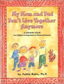 my mom and dad dont live together anymore a drawing book for children - Drawing Books For Children