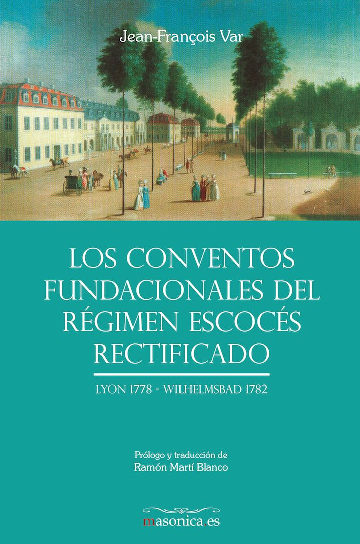 Selección de textos entresacados de las Actas de los Conventos de las Galias y Wilhelmsbad que expresan la doctrina del Régimen Escocés Rectificado.