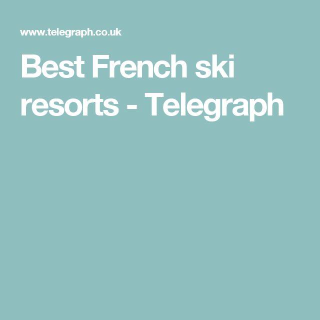 Best French ski resorts - Telegraph
