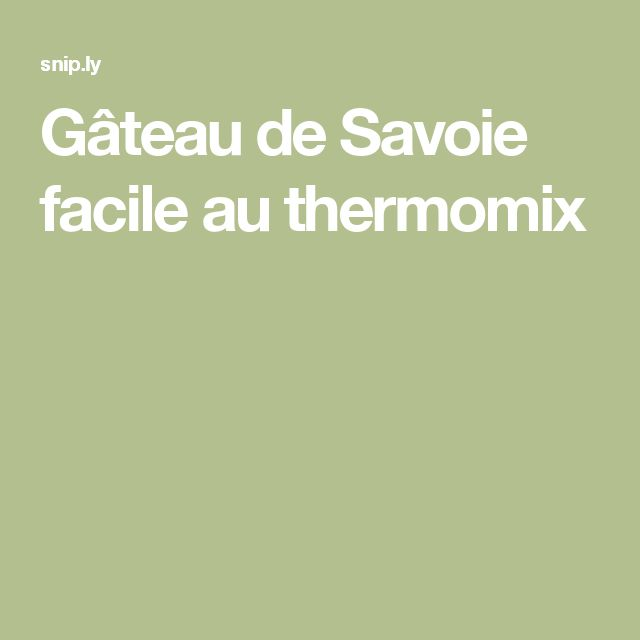 Gâteau de Savoie facile au thermomix