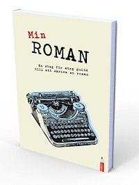 Min Roman - En steg för steg guide till att skriva en roman - Storpocket (9789186283773) | Bokus bokhandel