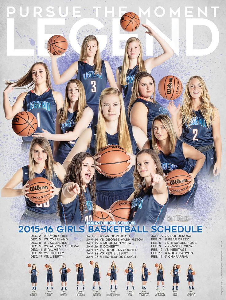Photography and poster design created for the 2015-16 Legend high school girls basketball team. Copyright 2015 Matt Daniels Photography. Mattdanphoto.com