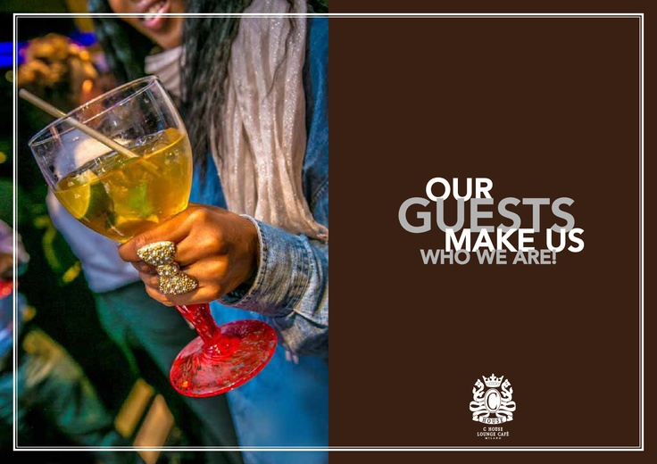 Our Guests Make Us Who We Are.
