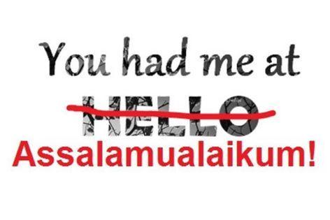 You had me at assalamualaikum