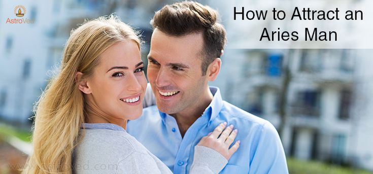How to attract an aries man aries men aries man
