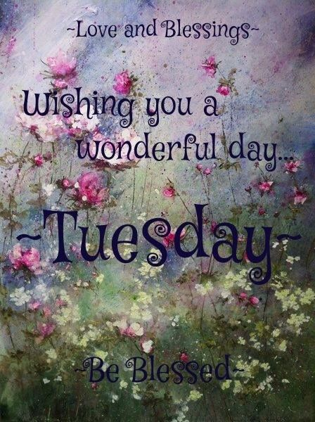 Wishing you a wonderful Tuesday ♥ and Wednesday and every day!