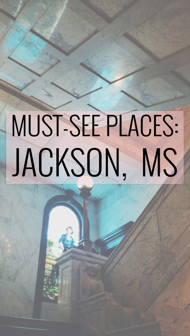 Madelyn's Travel Diary: Jackson, Mississippi | Girls Actually