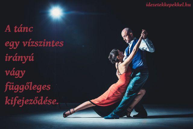 vágy idézetek képekkel tánc vízszintes irányú vágy függőleges kifejeződése | Concert