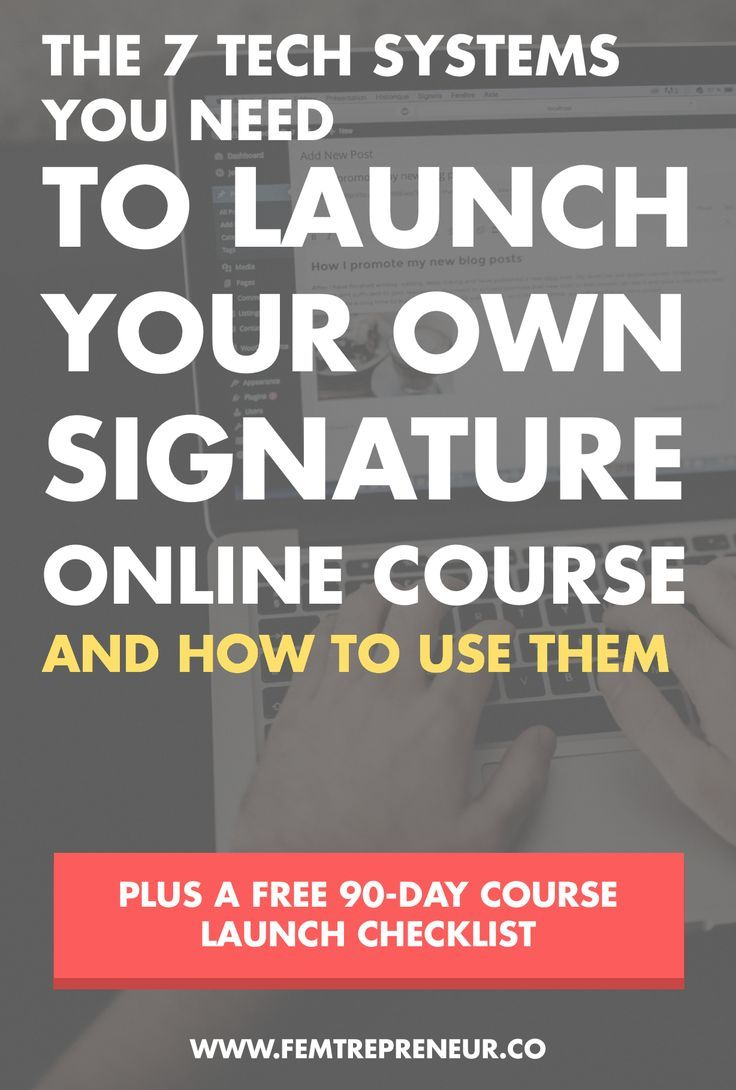 The 7 Tech Systems You Need To Launch Your Own Signature Online Course (And How To Use Them)   Mariah Coz