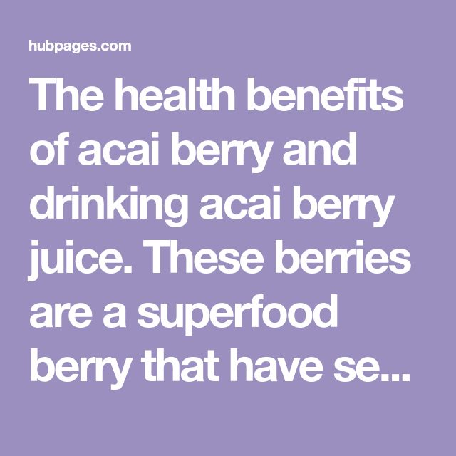 The health benefits of acai berry and drinking acai berry juice. These berries are a superfood berry that have several benefits that include weight loss and anti-aging potentials!