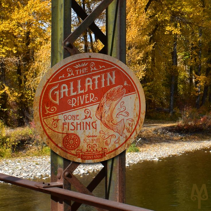 A Vintage Gallatin River Gone Fishing sign hangs on Axtell Bridge near Bozeman, Montana. Add this vintage, decorative, metal wall sign to your man-cave collection; and, show everyone that you fished the Gallatin River in Montana's Big Sky Country.