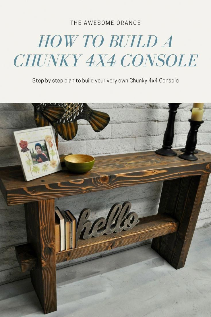 Comment Construire Une Console 4x4 Ch 4x4 Chunky Co 4x4 Chunky Comment Console Constru Construire Holzbearbeitungs Projekte Holzprojekte Altholz