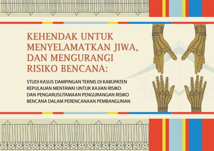 The will to save lives and reduce risk, study case in Mentawai Island District. By LIPI and AIFDR Report of technical assisstances for risk assessment and mainstreaming disaster risk reduction and development planning in Mentawai Island District. Mentawai as a culture heritage and the willing to save lives that visualized on cover and each pages. The meaning of the concept is that the will of Mentawai people are able to save lives the others. Client: Community Preparedness - LIPI