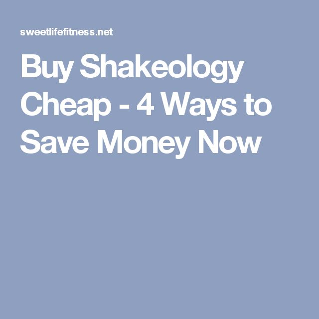 Buy Shakeology Cheap - 4 Ways to Save Money Now