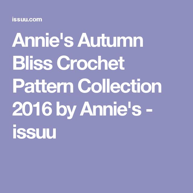 Annie's Autumn Bliss Crochet Pattern Collection 2016 by Annie's - issuu