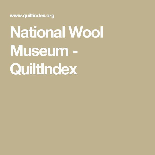 National Wool Museum - QuiltIndex